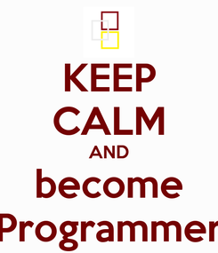 Poster: KEEP CALM AND become Programmer