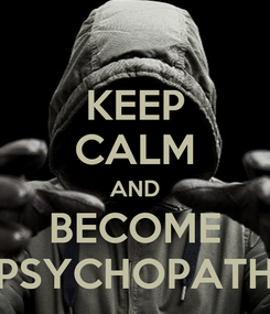 Poster: KEEP CALM AND BECOME PSYCHOPATH