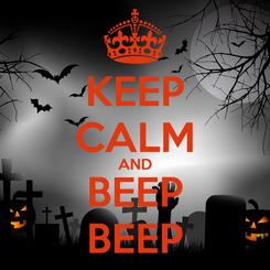 Poster: KEEP CALM AND BEEP BEEP