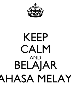 Poster: KEEP CALM AND BELAJAR BAHASA MELAYU