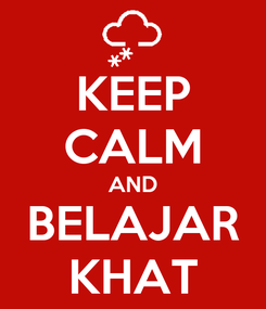 Poster: KEEP CALM AND BELAJAR KHAT