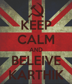 Poster: KEEP CALM AND BELEIVE KARTHIK
