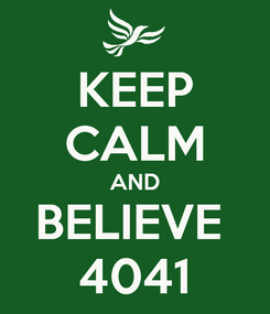 Poster: KEEP CALM AND BELIEVE  4041