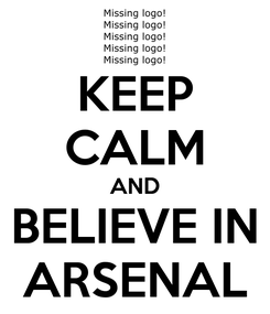 Poster: KEEP CALM AND BELIEVE IN ARSENAL