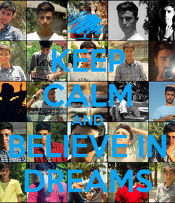 Poster: KEEP CALM AND BELIEVE IN DREAMS