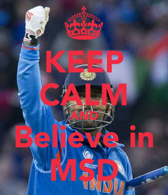 Poster: KEEP CALM AND Believe in MSD
