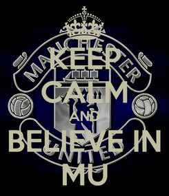 Poster: KEEP CALM AND BELIEVE IN MU
