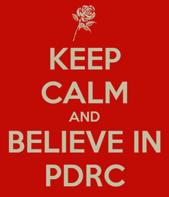 Poster: KEEP CALM AND BELIEVE IN PDRC