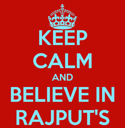 Poster: KEEP CALM AND BELIEVE IN RAJPUT'S