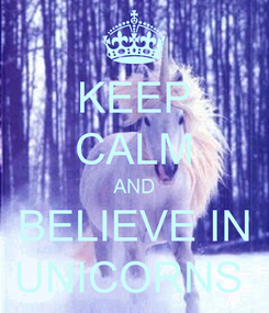 Poster: KEEP CALM AND BELIEVE IN UNICORNS