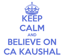 Poster: KEEP CALM AND BELIEVE ON CA KAUSHAL