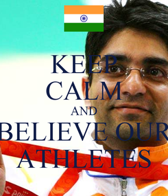 Poster: KEEP CALM AND BELIEVE OUR ATHLETES