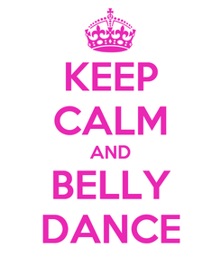 Poster: KEEP CALM AND BELLY DANCE