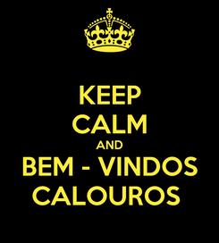 Poster: KEEP CALM AND BEM - VINDOS CALOUROS