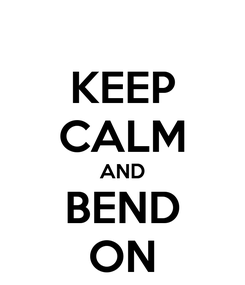 Poster: KEEP CALM AND BEND ON