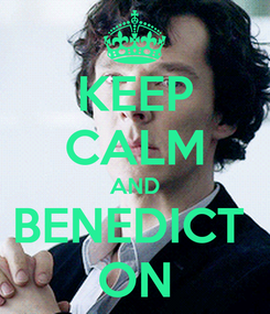 Poster: KEEP CALM AND BENEDICT  ON