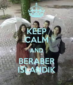 Poster: KEEP CALM AND BERABER ISLANDIK