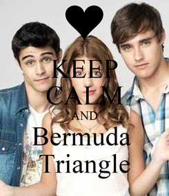 Poster: KEEP CALM AND Bermuda  Triangle