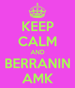 Poster: KEEP CALM AND BERRANIN AMK