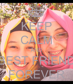 Poster: KEEP CALM AND BEST FRİEND FOREVER