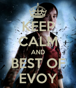 Poster: KEEP CALM AND BEST OF EVOY