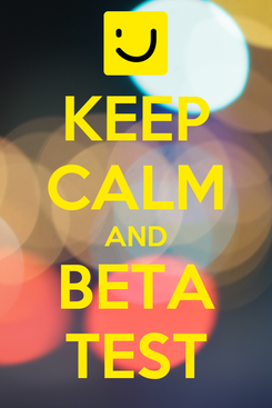 Poster: KEEP CALM AND BETA TEST