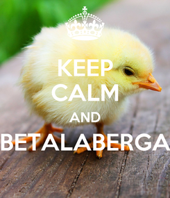 Poster: KEEP CALM AND BETALABERGA