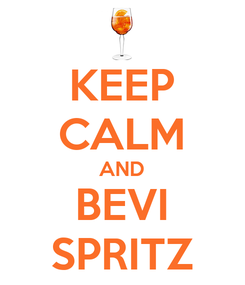 Poster: KEEP CALM AND BEVI SPRITZ
