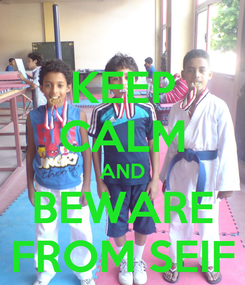Poster: KEEP CALM AND BEWARE FROM SEIF