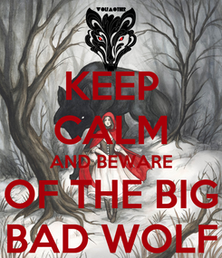Poster: KEEP CALM AND BEWARE OF THE BIG BAD WOLF