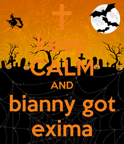 Poster: keep CALM AND bianny got exima