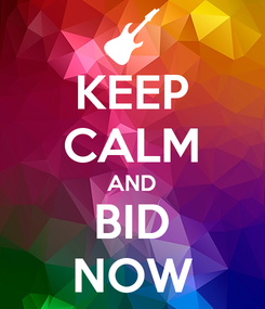 Poster: KEEP CALM AND BID NOW