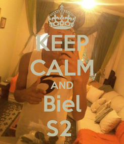 Poster: KEEP CALM AND Biel S2