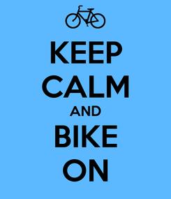 Poster: KEEP CALM AND BIKE ON