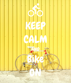 Poster: KEEP CALM AND Bike ON