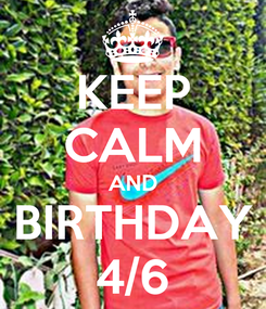 Poster: KEEP CALM AND BIRTHDAY 4/6