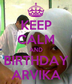 Poster: KEEP CALM AND BIRTHDAY ARVIKA