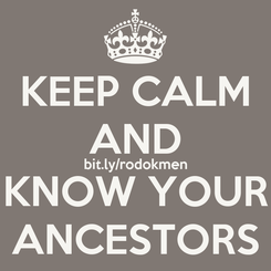 Poster: KEEP CALM AND bit.ly/rodokmen KNOW YOUR ANCESTORS