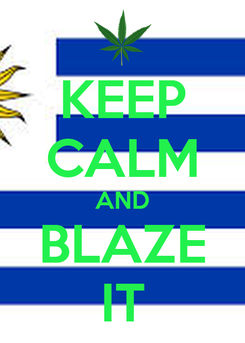 Poster: KEEP CALM AND BLAZE IT