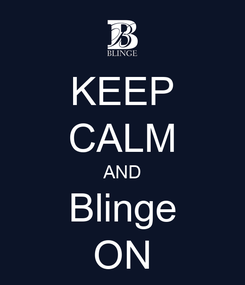 Poster: KEEP CALM AND Blinge ON