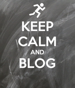Poster: KEEP CALM AND BLOG