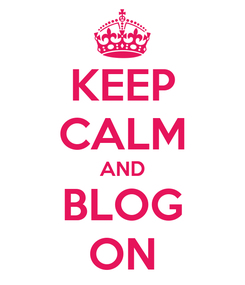 Poster: KEEP CALM AND BLOG ON