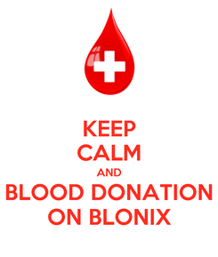 Poster: KEEP CALM AND BLOOD DONATION ON BLONIX