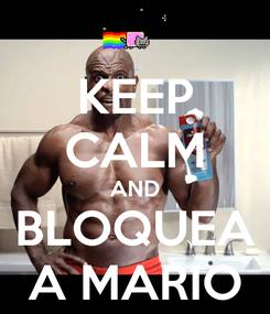 Poster: KEEP CALM AND BLOQUEA A MARIO