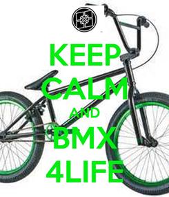 Poster: KEEP CALM AND BMX 4LIFE