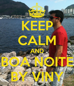 Poster: KEEP CALM AND BOA NOITE BY VINY