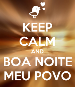 Poster: KEEP CALM AND BOA NOITE MEU POVO