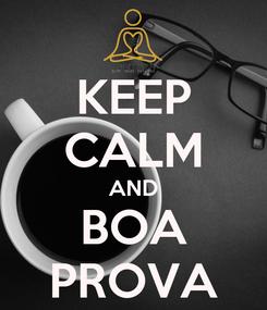 Poster: KEEP CALM AND BOA PROVA