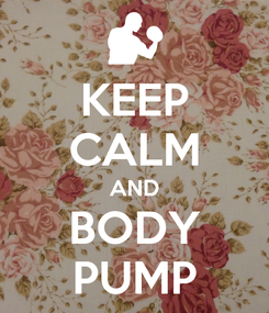 Poster: KEEP CALM AND BODY PUMP