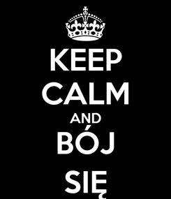 Poster: KEEP CALM AND BÓJ SIĘ